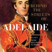 Streets of Adelaide Volume 3 – From Welligton to Mann